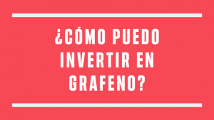 como invertir en grafeno